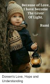 I Love L Meme - because of love l have become the giver of light rumi doreen s