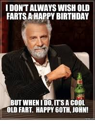 Old Fart Meme - 25 best memes about happy birthday old fart meme happy