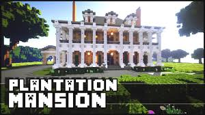 Southern Plantation Style House Plans by Minecraft Plantation Mansion Youtube