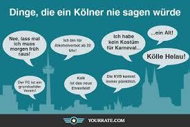aus der rubrik dinge die ein kölner nie sagen würde yourrate - Kölner Sprüche