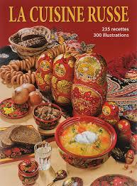 russe en cuisine livre la cuisine russe en français t5268 artisanat russe sur