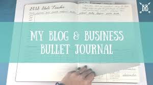 introducing my blog u0026 business bullet journal youtube
