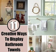 bathroom towel display ideas 11 creative ways to display bathroom towels diy home things