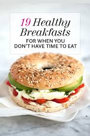 19 healthy breakfasts when you don u0027t have time to eat