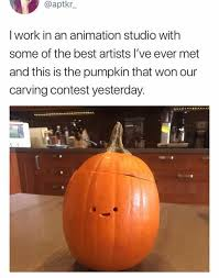Pumpkin Carving Meme - dopl3r com memes aptkr i work in an animation studio with