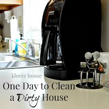 one day to clean a dirty house klover house