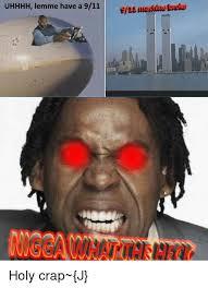 Holy Crap Meme - uhhhh lemme have a 911 holy crap j 9 11 meme on esmemes com