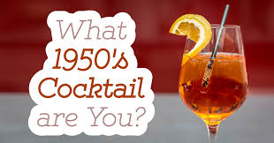 what cocktail should i drink quiz what 1950s cocktail are you quiz quizony com