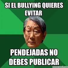No Al Bullying Memes - el bullying quieres evitar