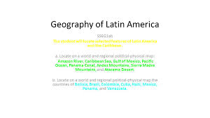 Atacama Desert Map Geography Of Latin America Ss6g1ab The Student Will Locate