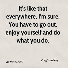 enjoy yourself craig stansberry quotes quotehd