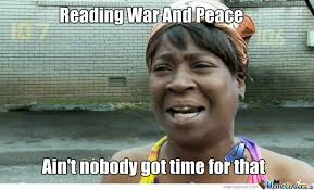 Peace Memes - ain t nobody got time for war and peace by sioraf meme center
