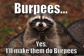 Burpees Meme - 13 may 2017 crossfit north burlington