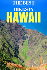 Iao Valley State Park Map by The Best Hikes In Hawaii Hawaii Travel Guide
