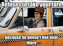 Taxi Driver Meme - scumbag taxi driver memes quickmeme
