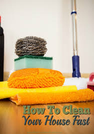 how to clean the house fast how to clean your house fast a mess free life