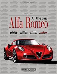 all the cars alfa romeo all the cars lorenzo ardizio michele leonello