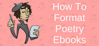 format for ebook publishing how to format an ebook for poetry self publishing