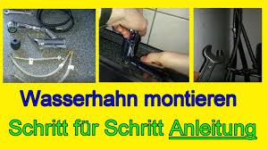 wasserhahn küche montieren wasserhahn einbauen küche küchenarmatur montieren schritt für