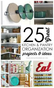 kitchen projects ideas 25 kitchen and pantry organization ideas