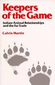 keepers of the game indian animal relationships and the fur trade