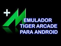 tiger arcade emulator apk emulador de mame tiger arcade para android