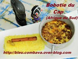 cuisine sud africaine bobotie du cap afrique du sud ma cuisine bleu combava