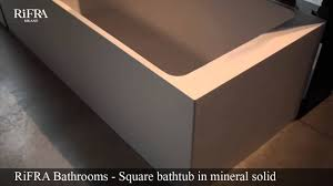 rifra bathrooms square bathtub in mineral solid youtube