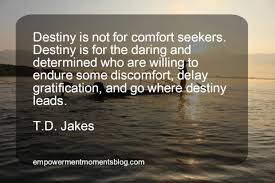 wedding quotes destiny 40 profound and inspiring t d jakes quotes empowerment moments
