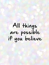 all things are possible if you believe picture quotes
