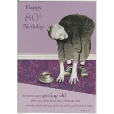 happy 80th birthday card from the growing disgracefully