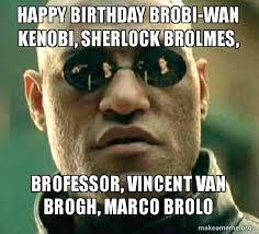 Vincent Meme - happy birthday brobi wan kenobi sherlock brolmes brofessor