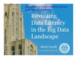 Big Data Landscape by Revisiting Data Literacy In The Big Data Landscape Corrall