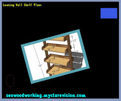 leaning wall shelf plans 122135 woodworking plans and projects