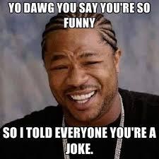 Yo Bro Meme - awesome yo bro meme youre so funny meme sost of the best memes