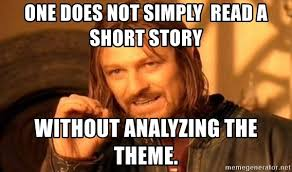 Boromir Memes - one does not simply read a short story without analyzing the theme