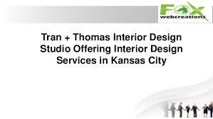 Interior Design Kansas City by Tran Thomas Interior Design Studio Offering Interior Design Service U2026