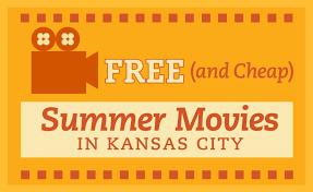 free and cheap summer movies in kc all about kansas city web