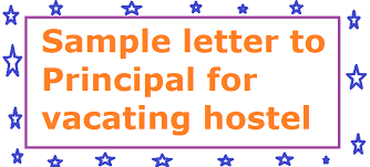 sample letter to principal for vacating hostel letter formats
