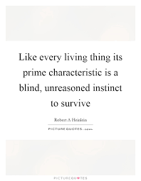 What Is A Blind Sort Living Thing Quotes U0026 Sayings Living Thing Picture Quotes Page 2