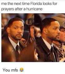 Me Next Time Meme - me the next time florida looks for prayers after a hurricane you