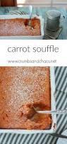 carrot side dish for thanksgiving best 25 carrot souffle ideas on pinterest modern food