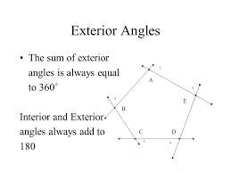 What Is Interior And Exterior Angles Angles When The Sides Of A Polygon Are Extended Other Angles Are