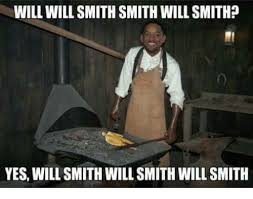 Meme Smith - will will smith smith will smith yes will smith will smith will
