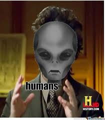 Humans Meme - humans by kai kilpatrick meme center