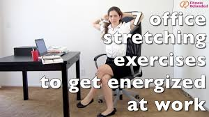 Office Chair Workout 7 Office Stretching Exercises To Get Energized At Work Youtube