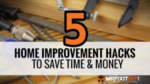 top 5 home improvement hacks mr fix it youtube
