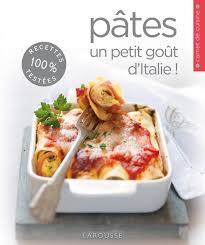petit larousse cuisine pâtes un petit goût d italie editions larousse