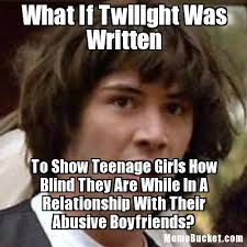 Meme What If - what if twilight was written create your own meme