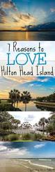 best 25 hilton head beach ideas on pinterest vacation packing